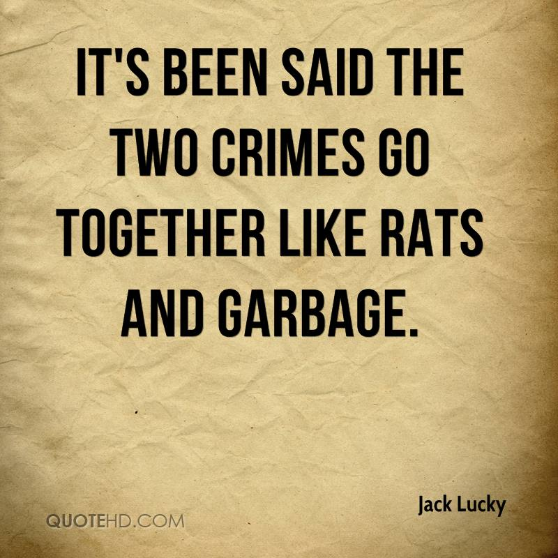 It's been said the two crimes go together like rats and garbage.