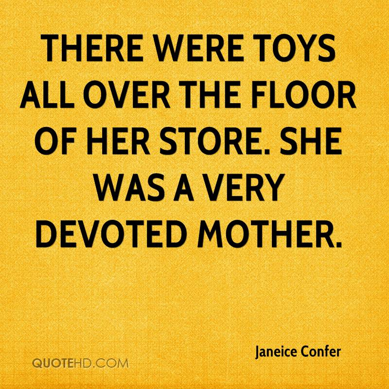 There were toys all over the floor of her store. She was a very devoted mother.