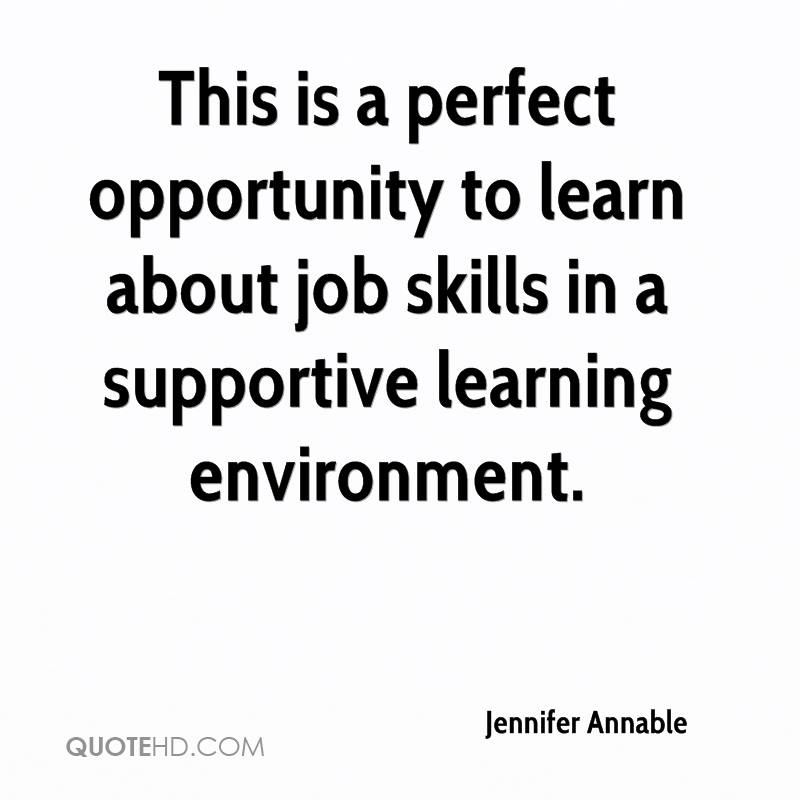 This is a perfect opportunity to learn about job skills in a supportive learning environment.