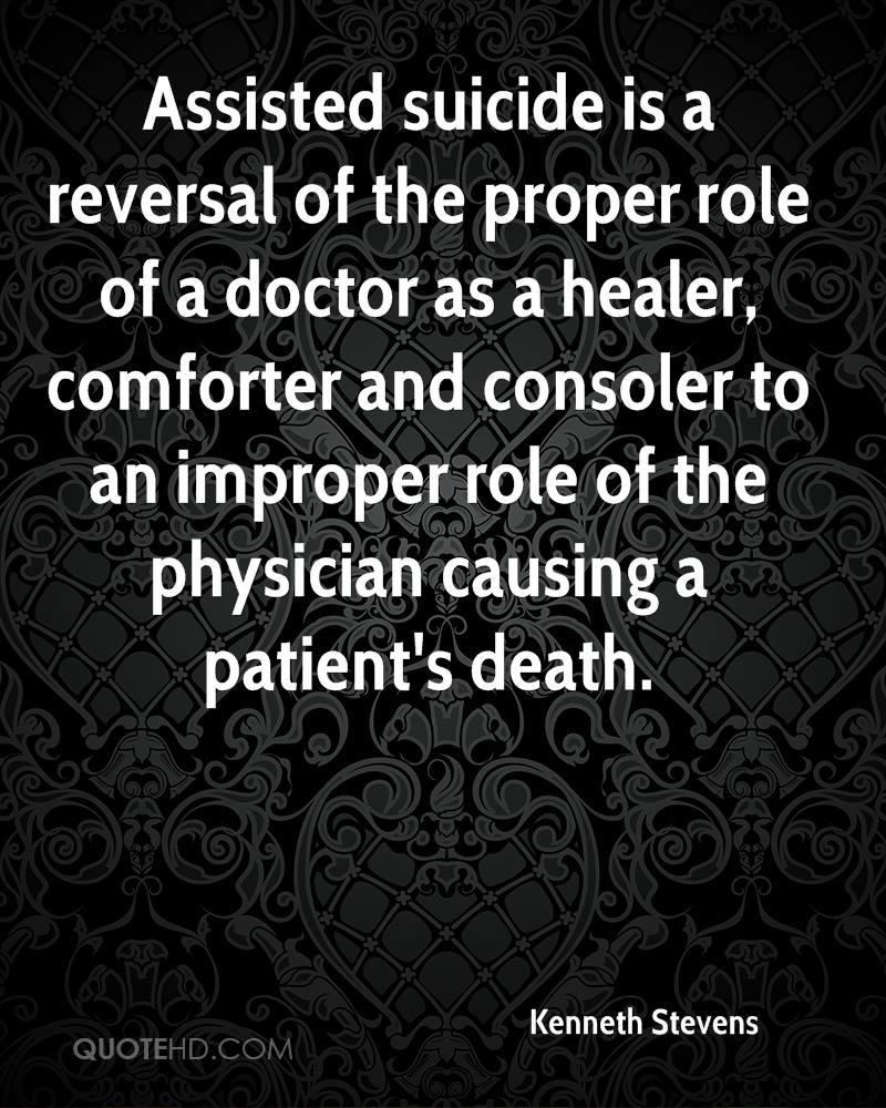 thesis statement for doctor assisted suicide You have asked two questions, but you haven't decided on a thesis for your paper to write your paper you will need to qualify what is ethical and why so the reader can decide if suicide and physician assisted suicide can be measured against your argument.