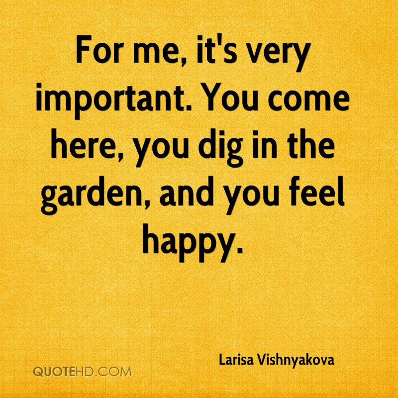 Larisa vishnyakova quotes quotehd for Garden and its importance