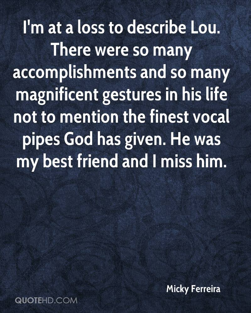 accomplishments quotes page 5 quotehd micky ferreira i m at a loss to describe lou there were so
