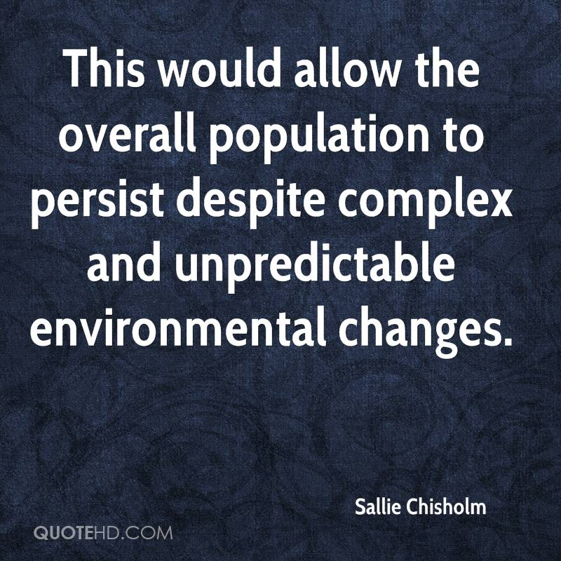 This would allow the overall population to persist despite complex and unpredictable environmental changes.