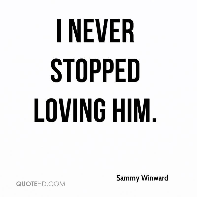 Sammy Winward Quotes QuoteHD Delectable Loving Him Quotes