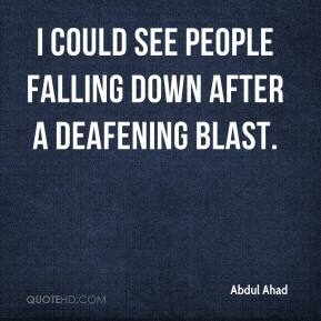 Abdul Ahad - I could see people falling down after a deafening blast.