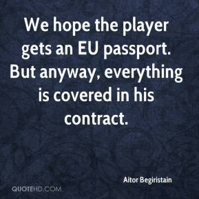 Aitor Begiristain - We hope the player gets an EU passport. But anyway, everything is covered in his contract.