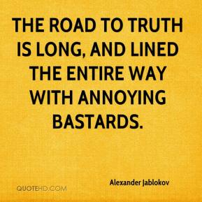Alexander Jablokov - The road to truth is long, and lined the entire way with annoying bastards.