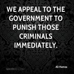 Ali Hamza - We appeal to the government to punish those criminals immediately.