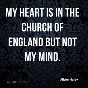 My heart is in the Church of England but not my mind.