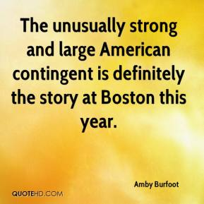 Amby Burfoot - The unusually strong and large American contingent is definitely the story at Boston this year.