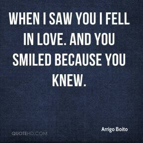 Arrigo Boito - When I saw you I fell in love. And you smiled because you knew.