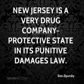 Ben Zipursky - New Jersey is a very drug company- protective state in its punitive damages law.
