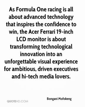 Bongani Mofokeng - As Formula One racing is all about advanced technology that inspires the confidence to win, the Acer Ferrari 19-inch LCD monitor is about transforming technological innovation into an unforgettable visual experience for ambitious, driven executives and hi-tech media lovers.