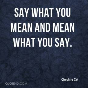 what you say what you mean