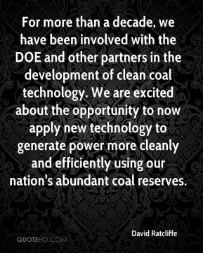 David Ratcliffe - For more than a decade, we have been involved with the DOE and other partners in the development of clean coal technology. We are excited about the opportunity to now apply new technology to generate power more cleanly and efficiently using our nation's abundant coal reserves.