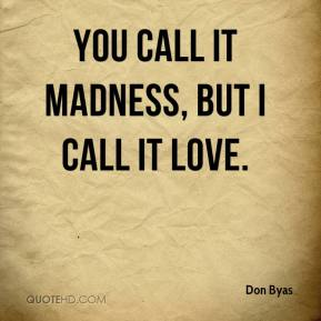 Don Byas - You call it madness, but I call it love.