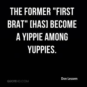 "Don Lessem - The former ""first brat"" [has] become a Yippie among yuppies."