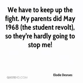Elodie Desrues - We have to keep up the fight. My parents did May 1968 (the student revolt), so they're hardly going to stop me!