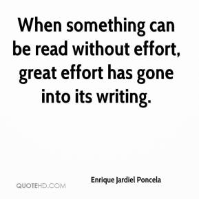 When something can be read without effort, great effort has gone into its writing.