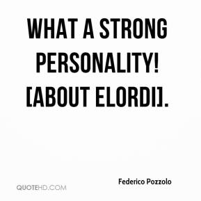 what a strong personality! [about Elordi].