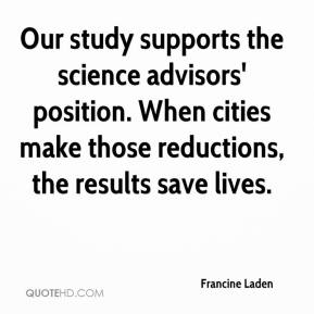 Francine Laden - Our study supports the science advisors' position. When cities make those reductions, the results save lives.