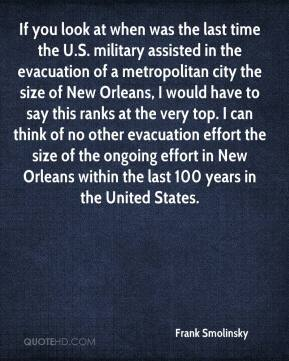 Frank Smolinsky - If you look at when was the last time the U.S. military assisted in the evacuation of a metropolitan city the size of New Orleans, I would have to say this ranks at the very top. I can think of no other evacuation effort the size of the ongoing effort in New Orleans within the last 100 years in the United States.