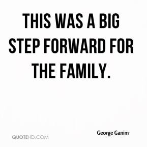 George Ganim - This was a big step forward for the family.