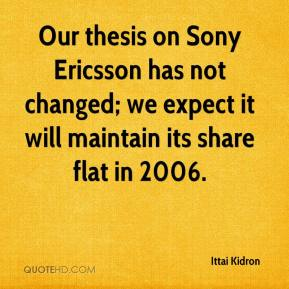 Ittai Kidron - Our thesis on Sony Ericsson has not changed; we expect it will maintain its share flat in 2006.