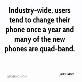 Jack Hidary - Industry-wide, users tend to change their phone once a year and many of the new phones are quad-band.