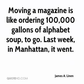 James A. Linen - Moving a magazine is like ordering 100,000 gallons of alphabet soup, to go. Last week, in Manhattan, it went.