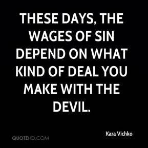 Kara Vichko  - These days, the wages of sin depend on what kind of deal you make with the devil.
