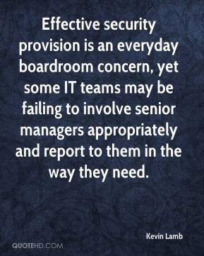 Kevin Lamb  - Effective security provision is an everyday boardroom concern, yet some IT teams may be failing to involve senior managers appropriately and report to them in the way they need.