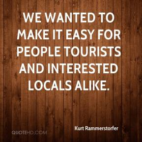 Kurt Rammerstorfer  - We wanted to make it easy for people tourists and interested locals alike.