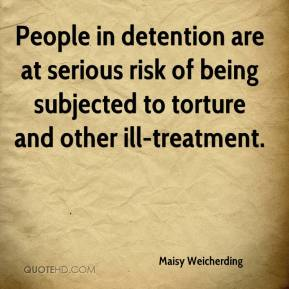 Maisy Weicherding  - People in detention are at serious risk of being subjected to torture and other ill-treatment.