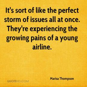 Marisa Thompson  - It's sort of like the perfect storm of issues all at once. They're experiencing the growing pains of a young airline.