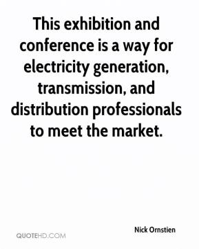Nick Ornstien  - This exhibition and conference is a way for electricity generation, transmission, and distribution professionals to meet the market.