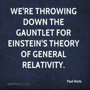 Paul Hertz  - We're throwing down the gauntlet for Einstein's theory of general relativity.