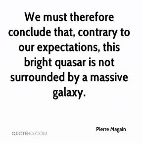 Pierre Magain  - We must therefore conclude that, contrary to our expectations, this bright quasar is not surrounded by a massive galaxy.