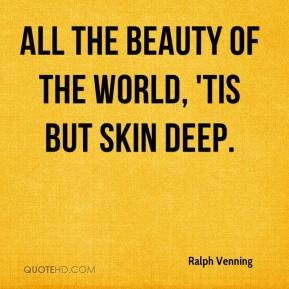 Ralph Venning - All the beauty of the world, 'tis but skin deep.