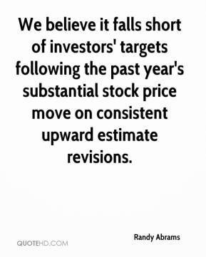 Randy Abrams  - We believe it falls short of investors' targets following the past year's substantial stock price move on consistent upward estimate revisions.