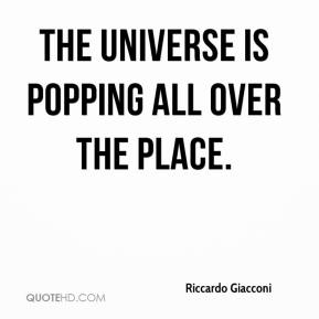 Riccardo Giacconi - The universe is popping all over the place.