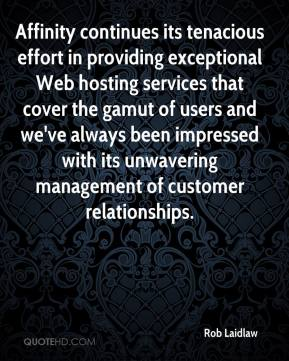 Rob Laidlaw  - Affinity continues its tenacious effort in providing exceptional Web hosting services that cover the gamut of users and we've always been impressed with its unwavering management of customer relationships.