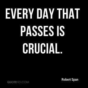 Every day that passes is crucial.