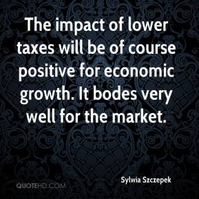Sylwia Szczepek  - The impact of lower taxes will be of course positive for economic growth. It bodes very well for the market.