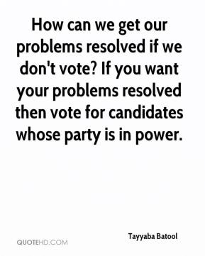 Tayyaba Batool  - How can we get our problems resolved if we don't vote? If you want your problems resolved then vote for candidates whose party is in power.