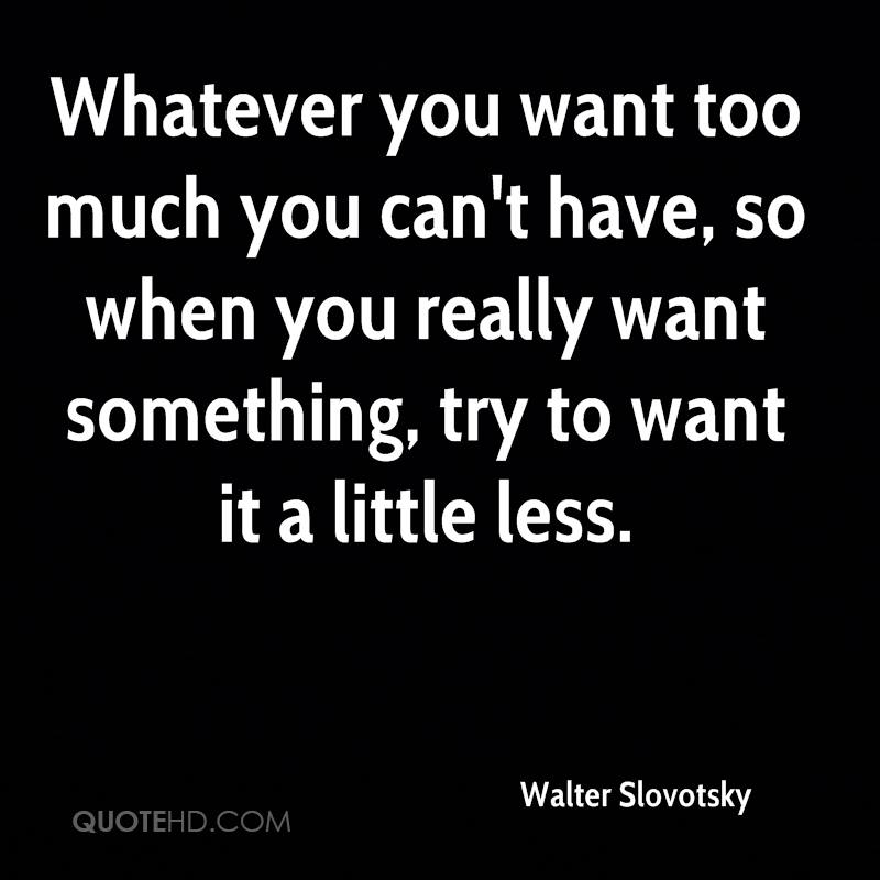 Walter Slovotsky Quotes   QuoteHD