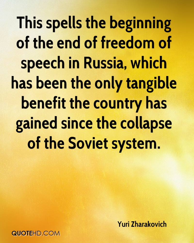 This spells the beginning of the end of freedom of speech in Russia, which has been the only tangible benefit the country has gained since the collapse of the Soviet system.