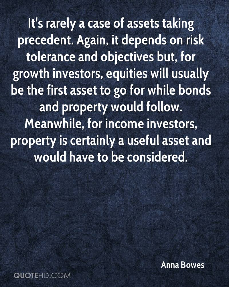 It's rarely a case of assets taking precedent. Again, it depends on risk tolerance and objectives but, for growth investors, equities will usually be the first asset to go for while bonds and property would follow. Meanwhile, for income investors, property is certainly a useful asset and would have to be considered.