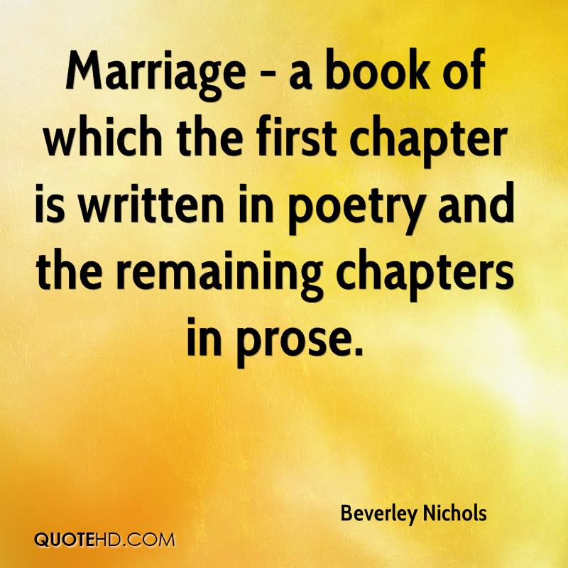 Marriage - a book of which the first chapter is written in poetry and the remaining chapters in prose.
