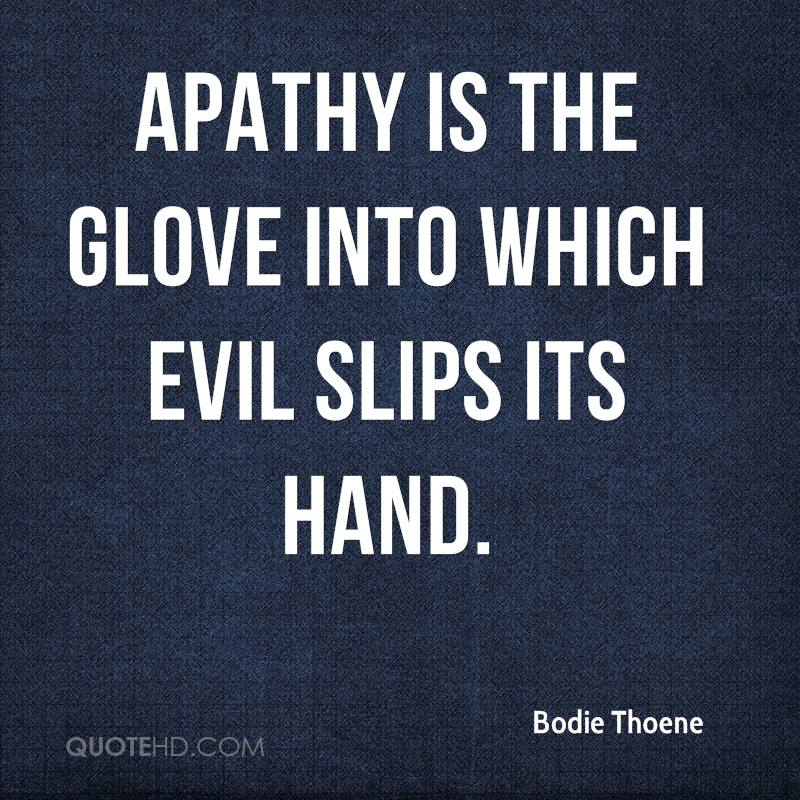 Apathy Quotes: Bodie Thoene Quotes